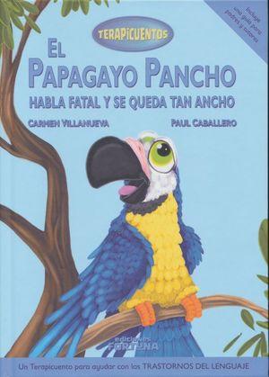El Papagayo Pancho habla fatal y se queda tan ancho / pd.