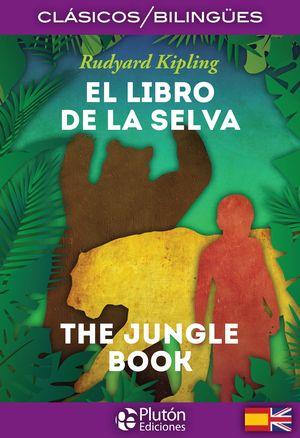 LIBRO DE LA SELVA, EL (EDICION BILINGUE)