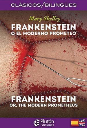 FRANKENSTEIN O EL MODERNO PROMETEO (EDICION BILINGUE)