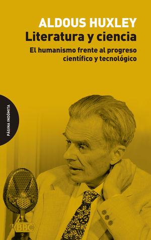 LITERATURA Y CIENCIA. EL HUMANISMO FRENTE AL PROGRESO CIENTIFICO Y TECNOLOGICO