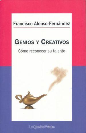 GENIOS Y CREATIVOS. COMO RECONOCER SU TALENTO