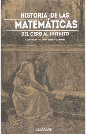 HISTORIA DE LAS MATEMATICAS. DEL CERO AL INFINITO / PD.