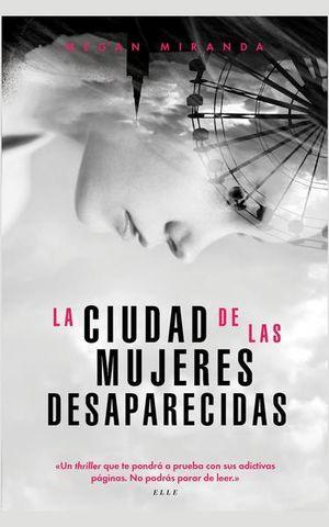 CIUDAD DE LAS MUJERES DESAPARECIDAS, LA