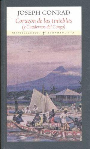 CORAZON DE LAS TINIEBLAS Y CUADERNOS DEL CONGO