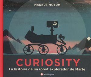 CURIOSITY. LA HISTORIA DE UN ROBOT EXPLORADOR DE MARTE / PD.