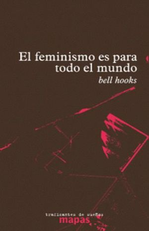 FEMINISMO ES PARA TODO EL MUNDO, EL / 2 ED.