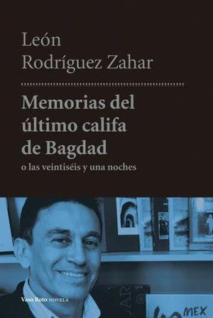 MEMORIAS DEL ULTIMO CALIFA DE BAGDAD O LAS VEINTISEIS Y UNA NOCHES
