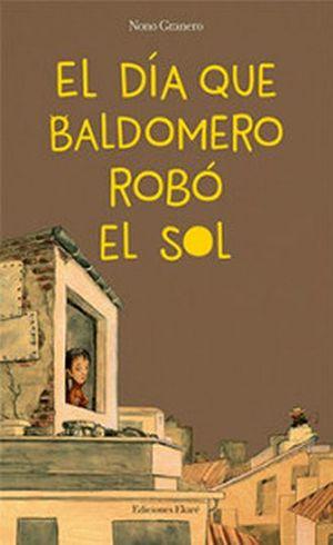 DIA QUE BALDOMERO ROBO EL SOL, EL / PD.