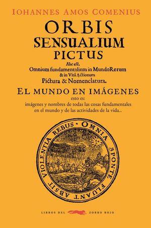 ORBIS SENSUALIUM PICTUS. EL MUNDO EN IMAGENES / 2 ED. / PD.