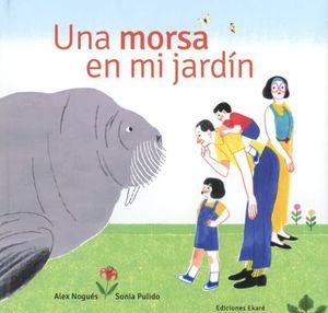 UNA MORSA EN MI JARDIN / PD.