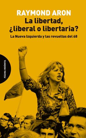 La libertad, ¿liberal o libertaria? La nueva izquierda y las revueltas del 68