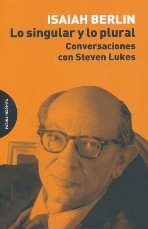 SINGULAR Y LO PLURAL. CONVERSACIONES CON STEVEN LUKES, LO