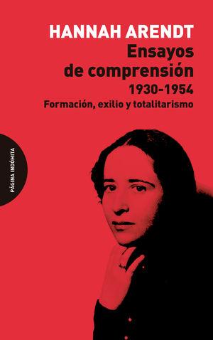 Ensayos de comprensión 1930-1954. Formación, exilio y totalitarismo