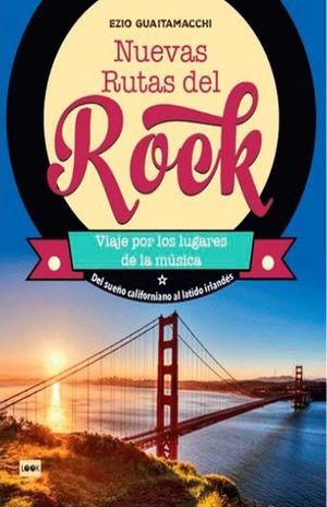 NUEVAS RUTAS DEL ROCK. VIAJE POR LOS LUGARES DE LA MUSICA / PD.