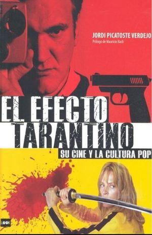 EFECTO TARANTINO, EL. SU CINE Y LA CULTURA POP / PD.