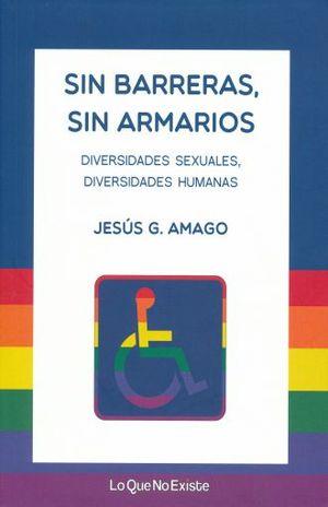 SIN BARRERAS SIN ARMARIOS. DIVERSIDADES SEXUALES DIVERSIDADES HUMANAS