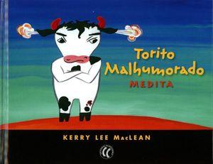 TORITO MALHUMORADO. MEDITA