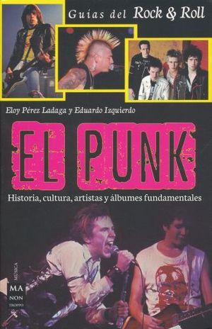 PUNK, EL. HISTORIA CULTURA ARTISTAS Y ALBUMES FUNDAMENTALES
