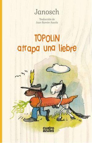 TOPOLIN ATRAPA UNA LIEBRE / PD.