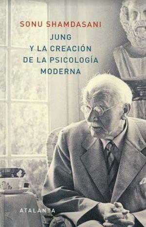 JUNG Y LA CREACION DE LA PSICOLOGIA MODERNA / PD.