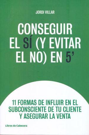 CONSEGUIR EL SI Y EVITAR EL NO EN 5