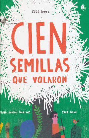 CIEN SEMILLAS QUE VOLARON