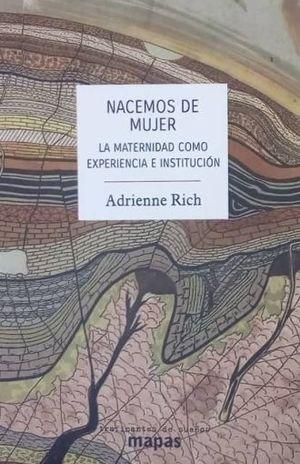 NACEMOS DE MUJER. LA MATERNIDAD COMO EXPERIENCIA E INSTITUCION