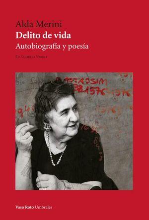 Delito de vida. Autobiografía y poesía