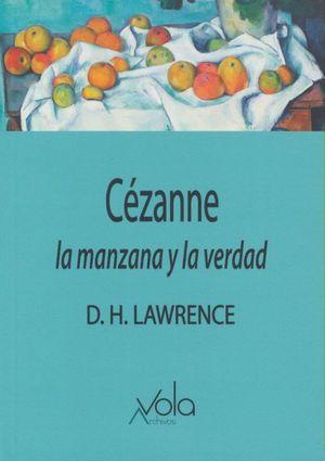 Cezanne. La manzana y la verdad