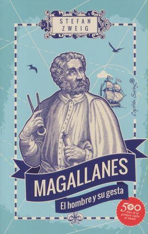 Magallanes. El hombre y su gesta