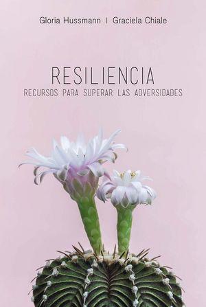 Resiliencia. Recursos para superar las adversidades