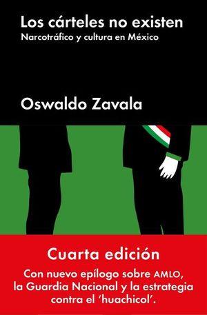 CARTELES NO EXISTEN, LOS. NARCOTRAFICO Y CULTURA EN MEXICO (INCLUYE E-BOOK)