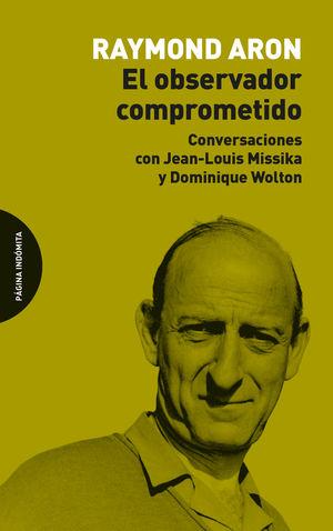 El observador comprometido. Conversaciones con Jean-Louis Missika y Dominique Wolton