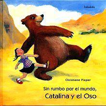 SIN RUMBO POR EL MUNDO. CATALINA Y EL OSO / PD.