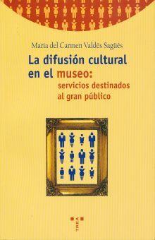 DIFUSION CULTURAL EN EL MUSEO SERVICIOS DESTINADOS AL GRAN PUBLICO, LA