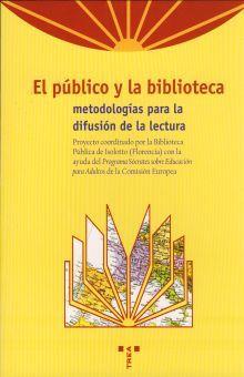 PUBLICO Y LA BIBLIOTECA METODOLOGIAS PARA LA DIFUSION DE LA LECTURA, EL