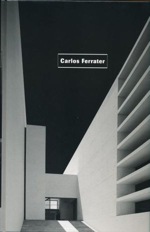 CARLOS FERRATER. WORKS AND PROJECTS 1980-2000