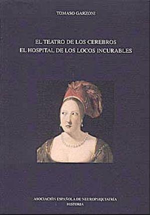 TEATRO DE LOS CEREBROS, EL. EL HOSPITAL DE LOS LOCOS INCURABLES
