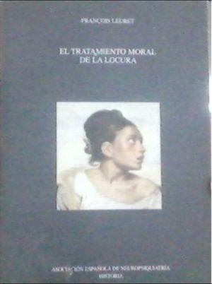 TRATAMIENTO MORAL DE LA LOCURA