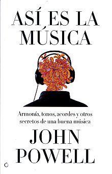 ASI ES LA MUSICA. ARMONIA TONOS Y ACORDES Y OTROS SECRETOS DE LA BUENA MUSICA