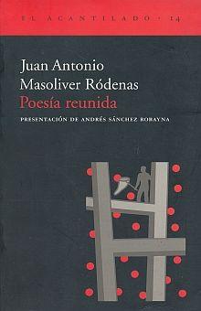 POESIA REUNIDA / JUAN ANTONIO MASOLIVER RODENAS