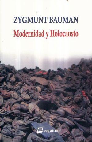 MODERNIDAD Y HOLOCAUSTO / 8 ED.
