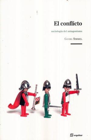 CONFLICTO, EL. SOCIOLOGIA DEL ANTAGONISMO / 2 ED.