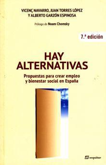 HAY ALTERNATIVAS. PROPUESTAS PARA CREAR EMPLEO Y BIENESTAR SOCIAL EN ESPAÑA / 7 ED.