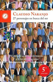 27 PERSONAJES EN BUSCA DEL SER. EXPERIENCIAS DE TRANSFORMACION A LA LUZ DEL ENEAGRAMA / 5 ED.