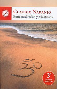 ENTRE MEDITACION Y PSICOTERAPIA / 4 ED.