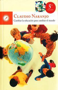 CAMBIAR LA EDUCACION PARA CAMBIAR EL MUNDO / 5 ED.