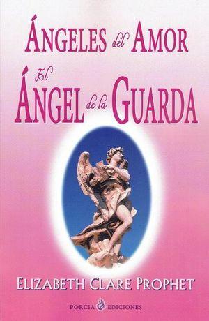 Ángeles del Amor. El Ángel de la Guarda