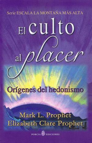 CULTO AL PLACER, EL. ORIGENES DEL HEDONISMO