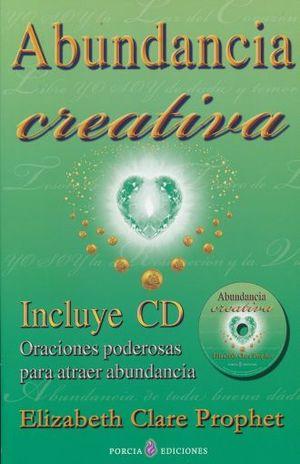 ABUNDANCIA CREATIVA. ORACIONES PODEROSAS PARA ATRAER LA ABUNDANCIA (INCLUYE CD)